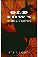 Old Town: The Legend of Sorenson (The Weiland Kershaw Series, Book 4) Kindle Edition