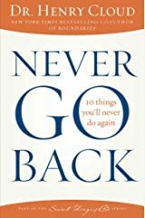 Never Go Back: 10 Things You'll Never Do Again Kindle Edition
