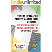 Certified Information Security Manager Exam Workbook: Questions & Answers for Isaca CISM (Part 1)