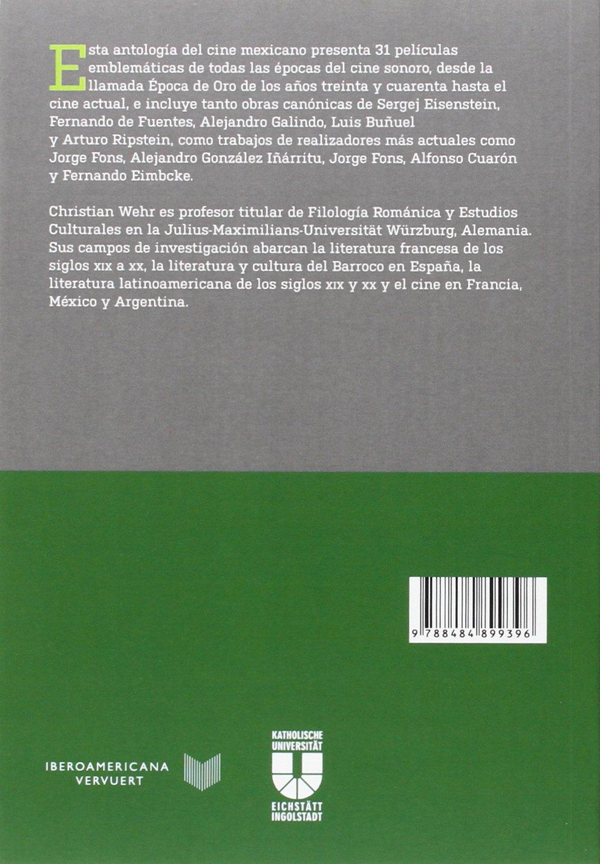 Clásicos del cine mexicano : 31 películas emblemáticas desde la Época de Oro hasta el presente / Christian Wehr (ed.) (Spanish Edition): CHRISTIAN WEHR (ED.
