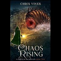 Chaos Rising (Elemental Gatherers Book 2) (English Edition)