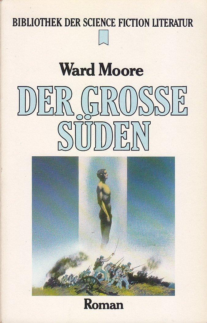 Ward Moore - Der große Süden. SF-Roman