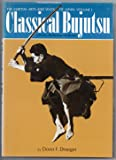 001: Classical Bujutsu (The Martial Arts and Ways of Japan, Vol. 1)