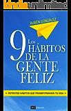 Los 9 hábitos de la gente feliz: Potentes hábitos que transformarán tu vida. (Spanish Edition)