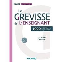 Le Grevisse de l'enseignant : 1000 exercices de grammaire