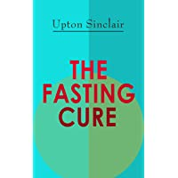THE FASTING CURE: The Easiest and Cheapest Method to Get Super Fit