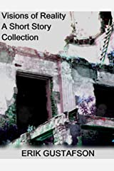 Visions of Reality: A Short Story Collection Kindle Edition