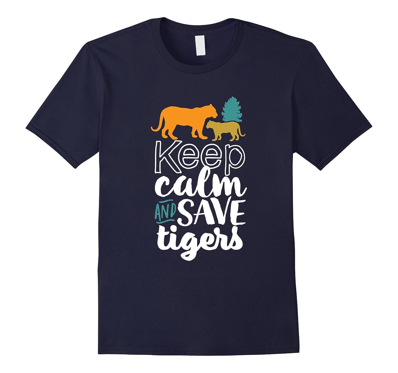 Keep Calm Save Tigers T-shirt for Animal Wildlife Activist-BN