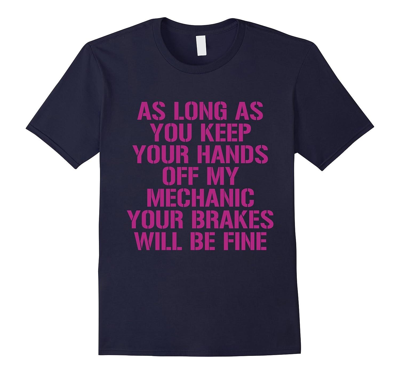 Hands Off - I'm a Proud Mechanic T-Shirt-Art
