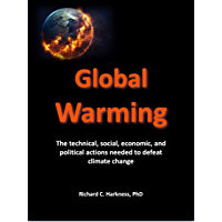 Global Warming: The technical, social, economic and political actions needed to defeat climate change (English Edition)