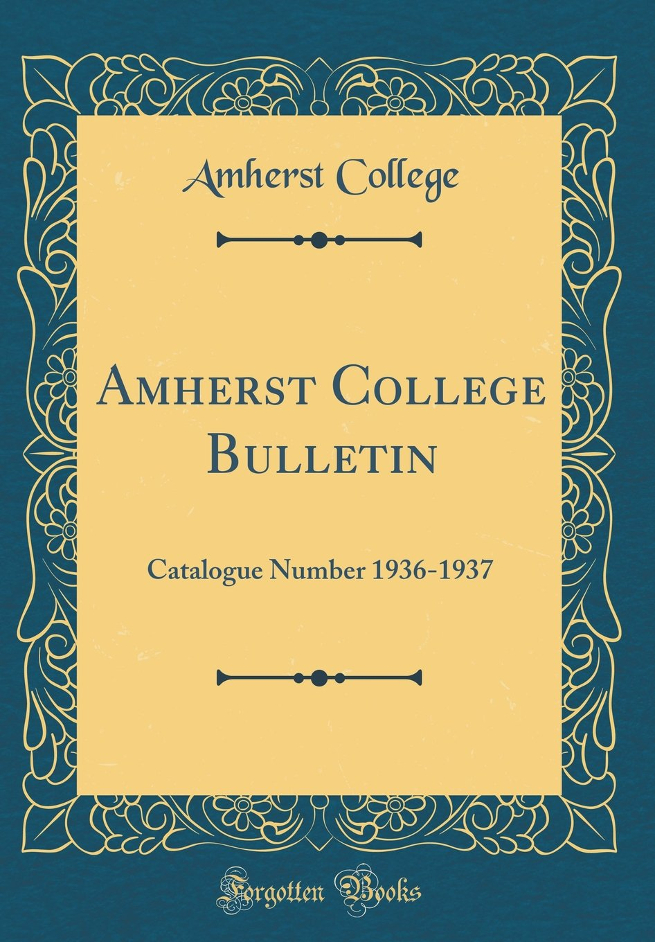 Read Online Amherst College Bulletin: Catalogue Number 1936-1937 (Classic Reprint) PDF