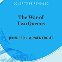 The War of Two Queens: Blood and Ash, Book 4