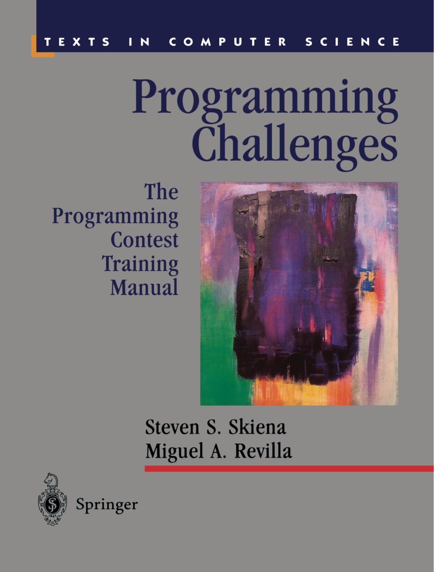 Programming Challenges: The Programming Contest Training Manual (Texts in Computer Science) by Springer