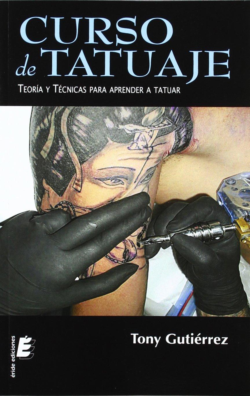Curso de tatuaje: Teoría y técnicas para aprender a tatuar: Amazon ...