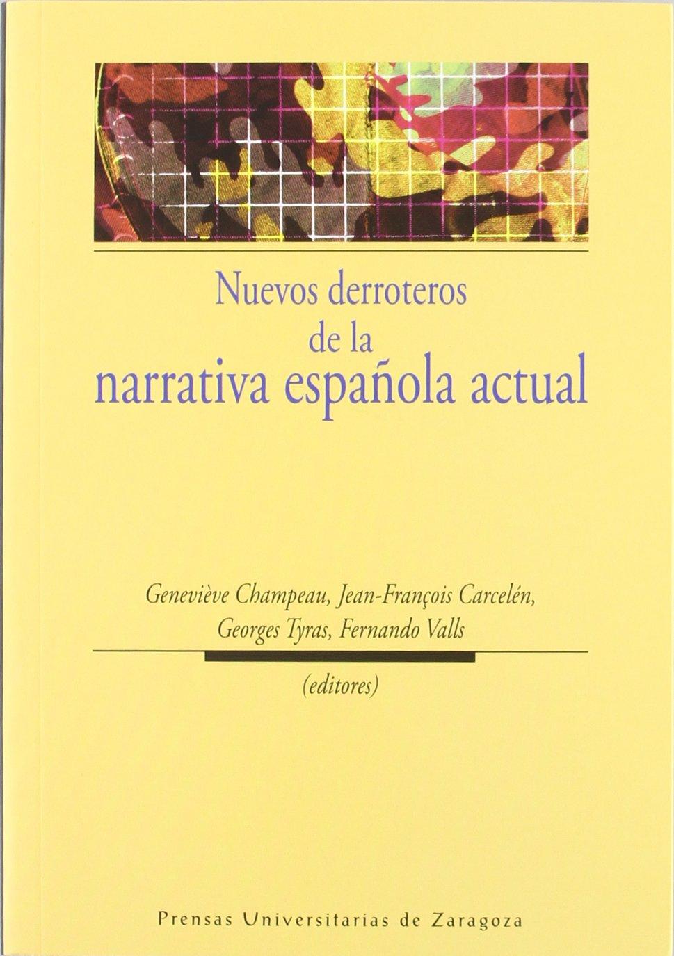 Nuevos derroteros de la narrativa española actual Humanidades ...