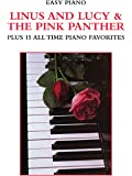 Linus and Lucy & The Pink Panther Plus 15 All Time Piano Favorites (Easy Piano)