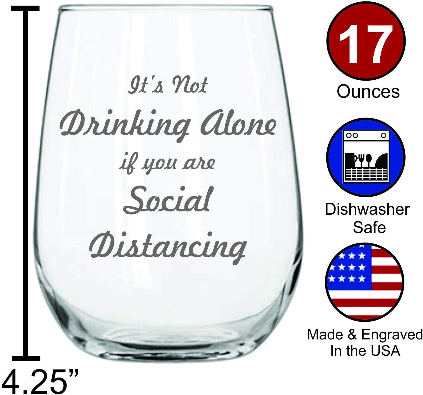 17 Oz Funny Wine Glass-Its Not Drinking Alone if You are Social Distancing Permanently Engraved Stay At Home Gift