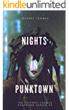 Nights in Punktown: A Trio of Dark Science Fiction Stories (The Jeffrey Thomas Chapbook Series 2)