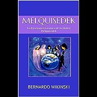 MELQUISEDEK: La Enseñanza Cósmica de la Orden Melquisedek (Spanish Edition)