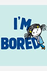 I'm Bored Kindle Edition