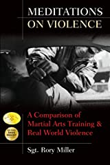 Meditations on Violence: A Comparison of Martial Arts Training & Real World Violence Paperback
