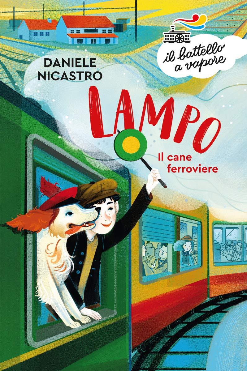 Lampo. Il cane ferroviere: Amazon.it: Nicastro, Daniele, Ugolotti, S.: Libri