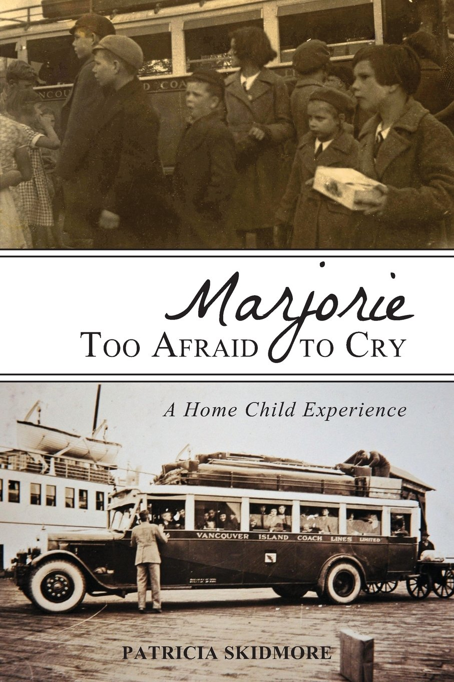 Marjorie Too Afraid to Cry: A Home Child Experience pdf