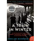 A Train in Winter: An Extraordinary Story of Women, Friendship, and Resistance in Occupied France (The Resistance Quartet)