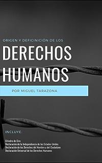 El Origen y la Definición de los Derechos Humanos (Spanish Edition)