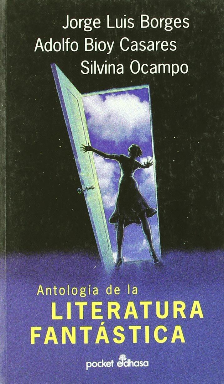 Antologia De La Literatura Fantastica Borges Jorge Luis 9788435015455 Books