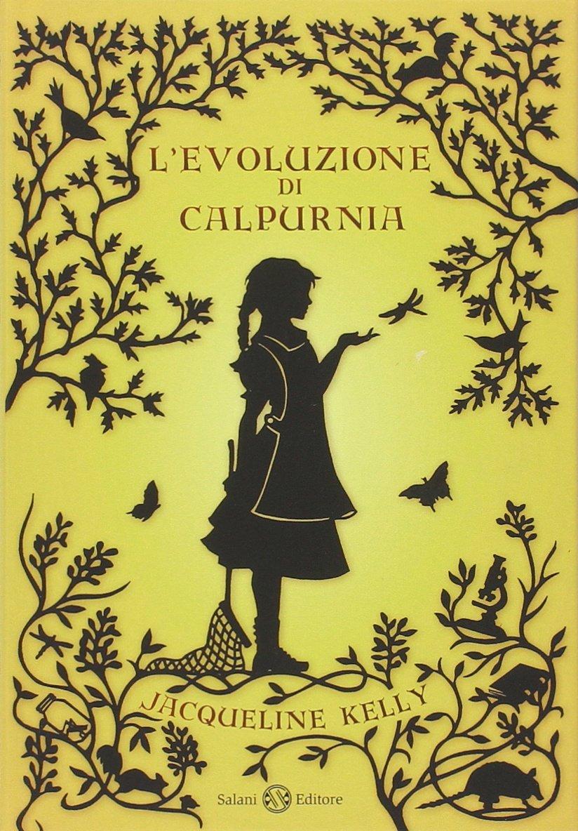 Amazon.it: L'evoluzione di Calpurnia - Kelly, Jacqueline, Dalla Fontana, L.  A. - Libri