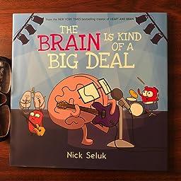 The Brain Is Kind Of A Big Deal Seluk Nick Seluk Nick Amazon Com Books