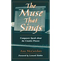 The Muse that Sings: Composers Speak about the