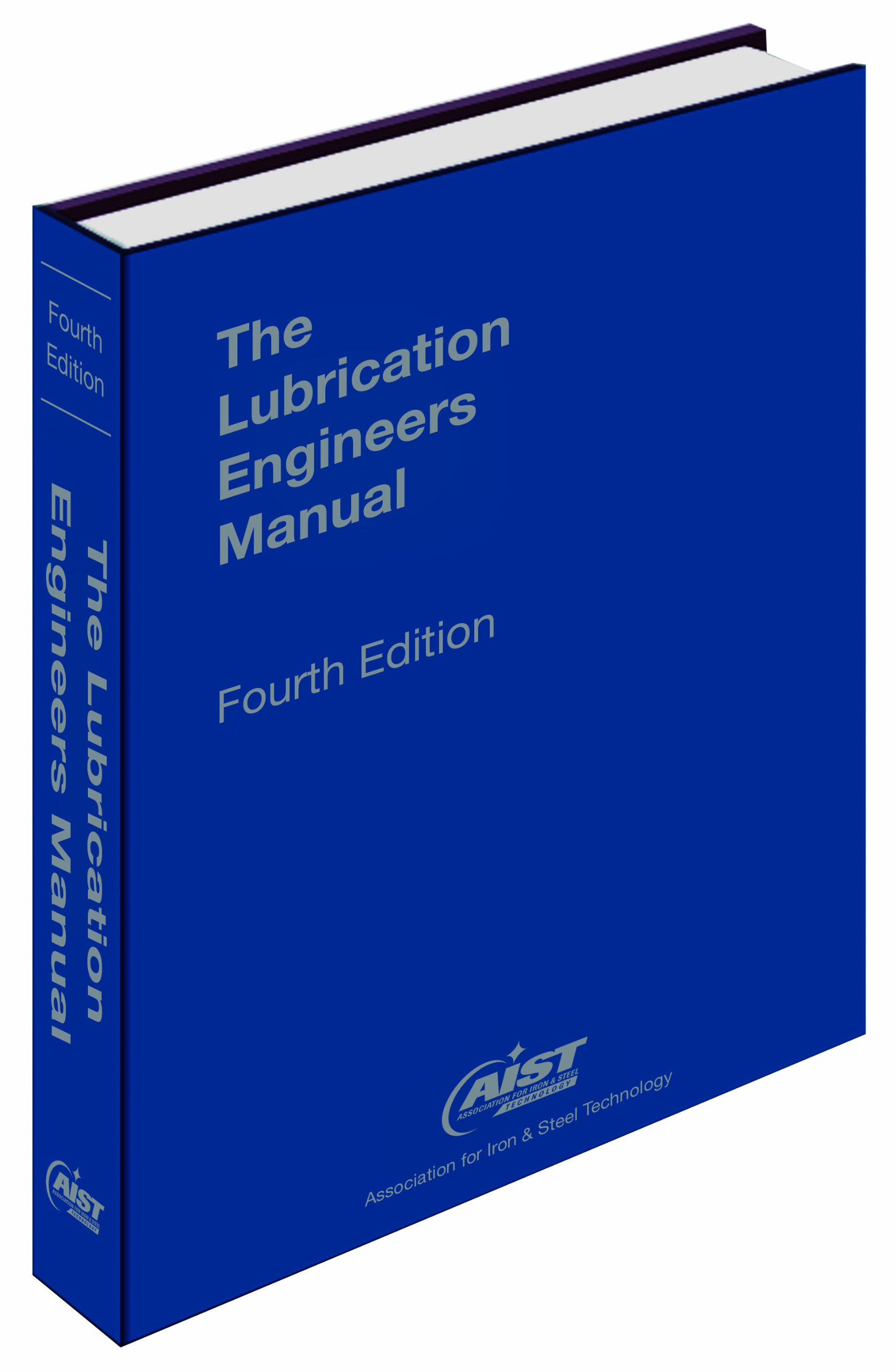 Lubrication engineers manual, 4th edition: association for iron.