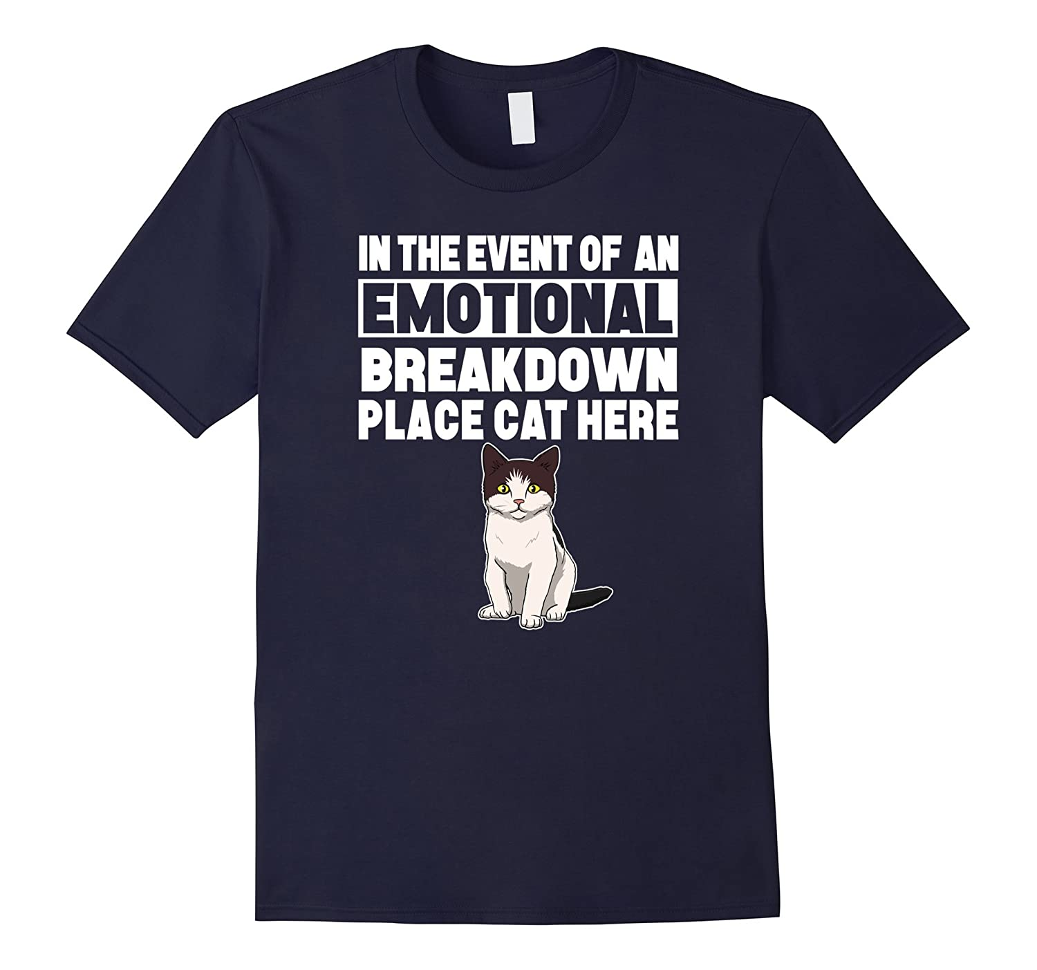 In The Event Of An Emotional Breakdown Place Cat Here Shirt