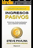 Cómo Generar Ingresos Pasivos: Sistemas Automatizados para Ganar Dinero (Spanish Edition)