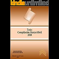 Compilación Tesis: Marzo - Abril 2018  (Compilacion Americana de Tesis  nº 8)