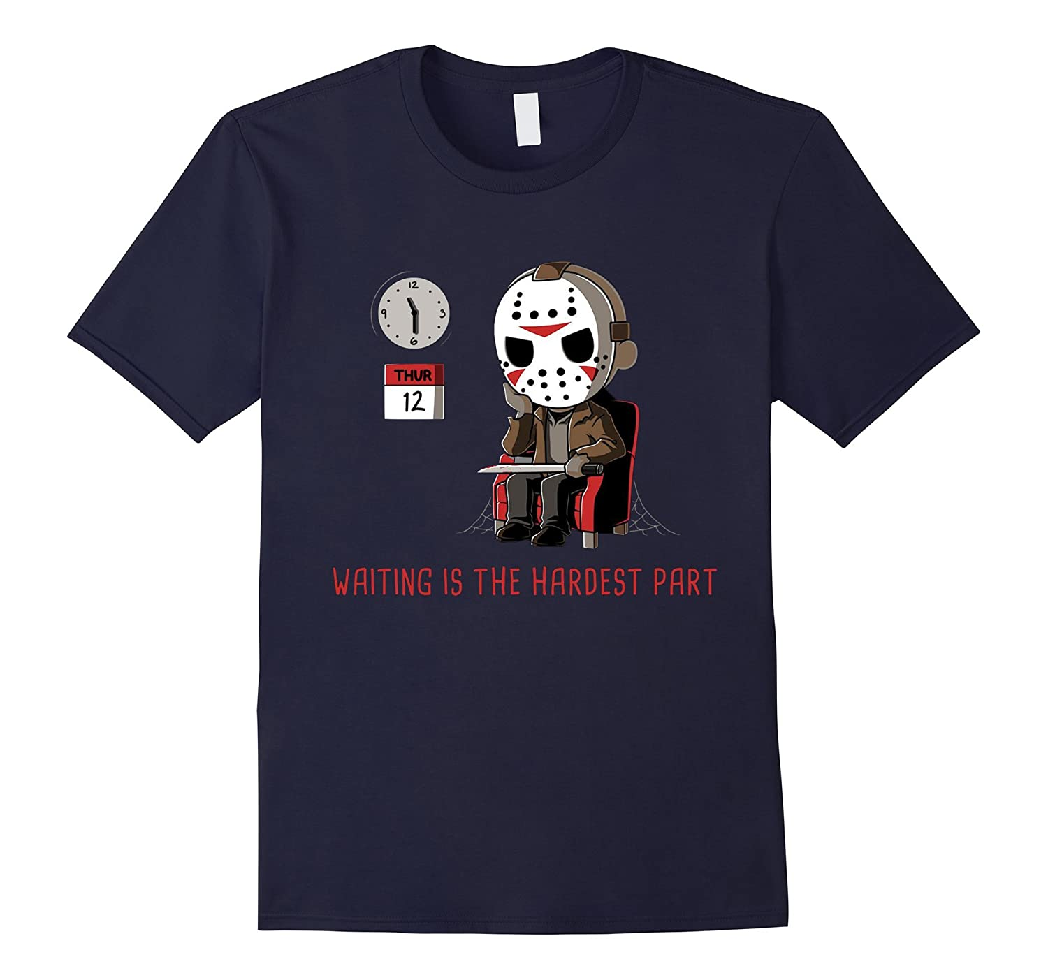 WAITING IS THE HARDEST PART - Funny T-Shirt-FL