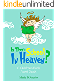 Is There School in Heaven?: A Children's Book About Death