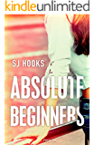 Absolute Beginners (The Absolute Novels Book 1)
