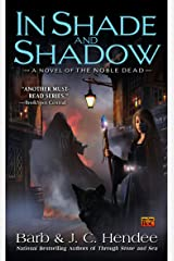 In Shade and Shadow: A Novel of the Noble Dead (Noble Dead Saga: Series 2 Book 1) Kindle Edition