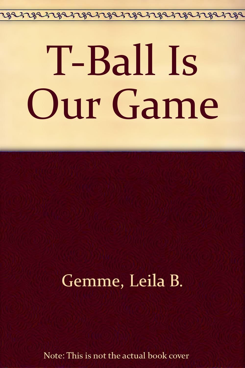 T-Ball Is Our Game (Sports Primer Series)