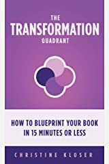 The Transformation Quadrant: How to Blueprint Your Book in 15 Minutes or Less (English Edition) eBook Kindle