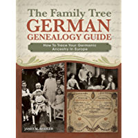 The Family Tree German Genealogy Guide: How to Trace Your Germanic Ancestry in Europe