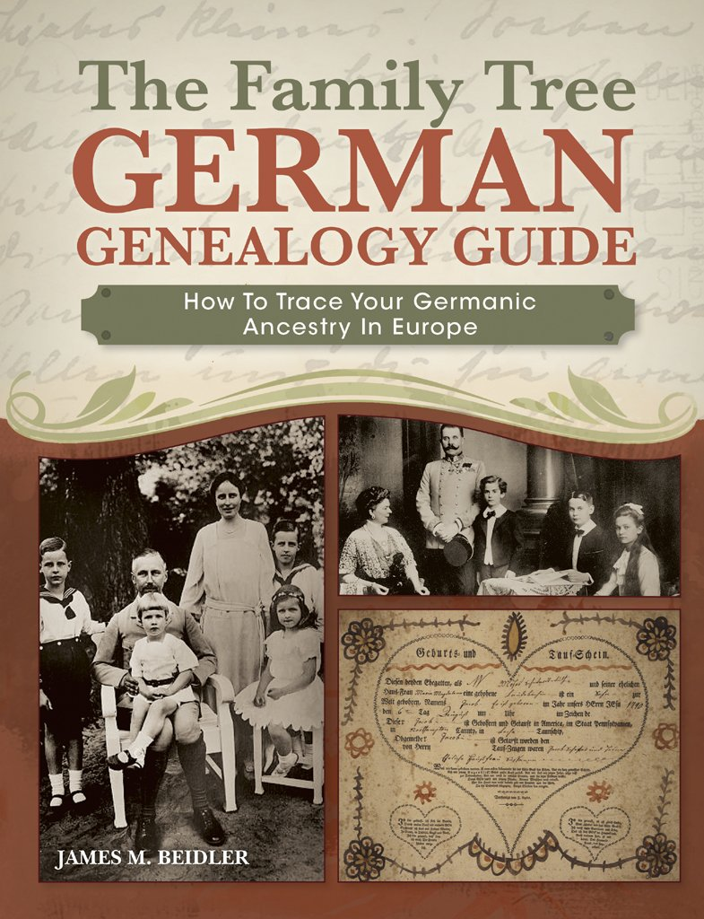 The Family Tree German Genealogy Guide: How to Trace Your Germanic Ancestry  in Europe Paperback – March 14, 2014