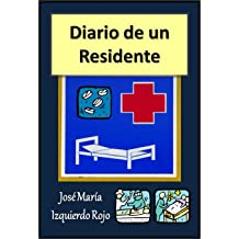 Diario de un residente (Spanish Edition) Mar 29, 2011