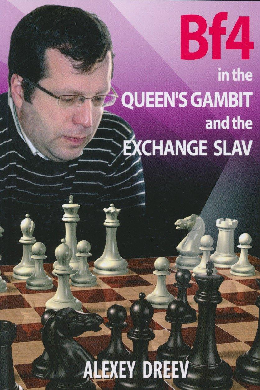 Alexey Dreev_Bf4 in the Queen's gambit & exchange slav (PDF+PGN) 71ypLgxOCUL