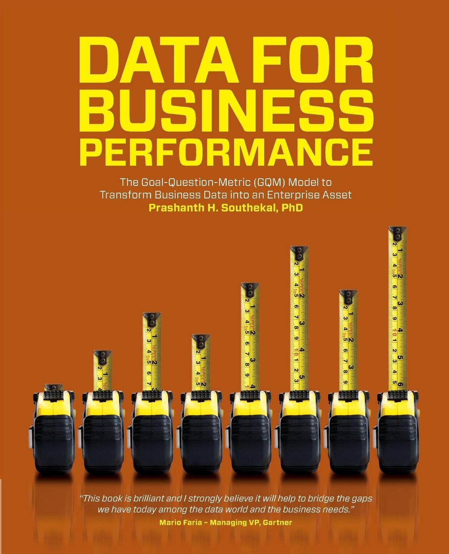 Data for Business Performance: The Goal-Question-Metric (GQM) Model to Transform Business Data into an Enterprise Asset pdf epub