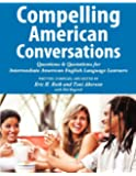 Compelling American Conversations: Questions and Quotations for Intermediate American English Language Learners