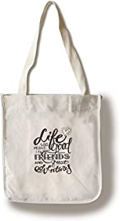 product image for Lantern Press Life was Meant for Good Friends and Great Adventures Motivational Illustration A-90418 (100% Cotton Tote Bag - Reusable)
